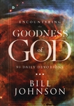 Encountering the Goodness of God Bill Johnson