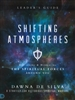 Shifting Atmospheres Leader's Guide by Dawna De Silva