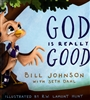 God is Really Good by Bill Johnson with Seth Dahl