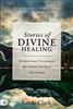 Stories of Divine Healing by Randy Clark