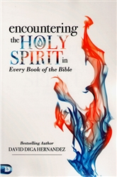 Encountering the Holy Spirit in Every Book of the Bible by David Hernandez