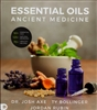 Essential Oils Ancient Medicine by Dr. Josh Axe, Ty Bollinger and Jordan Rubin