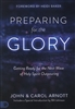 Preparing for the Glory by John and Carol Arnott