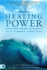 Unleashing Healing Power Through Spirit-Born Emotions by Mark Virkler and Charity Virkler Kayembe