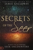 Secrets of the Seer by Jamie Galloway