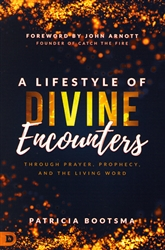 A Lifestyle of Divine Encounters by Patricia Bootsma