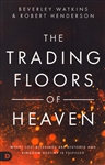 Trading Floors of Heaven by Beverley Watkins and Robert Henderson