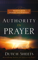 Authority in Prayer by Dutch Sheets