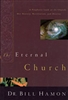 Eternal Church by Bill Hamon