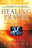 Hidden Power of Healing Prayer by Mahesh Chavda