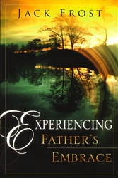 Experiencing Fathers Embrace by Jack Frost
