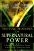 Shifting Shadows of Supernatural Power Julia Loren Bill Johnson Mehesh Chavda