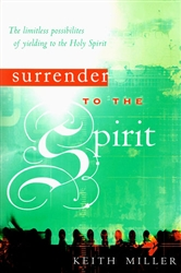 Surrender to the Spirit by Keith Miller
