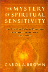 Mystery of Spiritual Sensitivity by Carol Brown