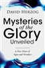 Mysteries of the Glory Unveiled by David Herzog