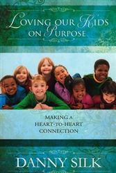 Loving Our Kids on Purpose by Danny Silk