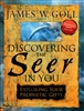 Discovering The Seer in You by James Goll