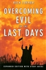Overcoming Evil in the Last Day by Rick Joyner