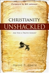 Christianity Unshackled by Harold Eberle