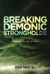 Breaking Demonic Strongholds by Don Nori Sr