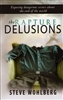Rapture Delusions by Steve Wohlberg