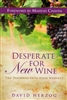 Desperate For New Wine by David Herzog