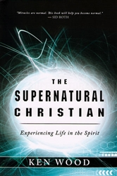Supernatural Christian by Ken Wood