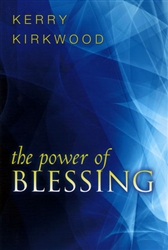 Power of Blessing by Kerry Kirkwood