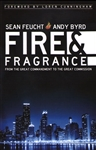 Fire And Fragrance by Sean Feucht and Andy Byrd