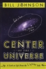 Center Of The Universe by Bill Johnson