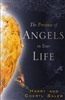 Presence of Angels in Your Life by Harry and Cheryl Salem