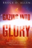 Gazing Into Glory by Bruce D Allen