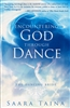 Encountering God Through Dance By Saara Taina