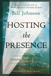 Hosting the Presence by Bill Johnson