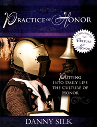 Practice of Honor by Danny Silk