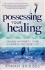 Possessing Your Healing by Kynan Bridges