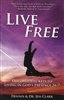 Live Free by Dennis and Dr. Jen Clark