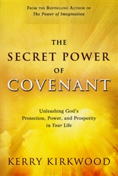 Secret Power of Covenant by Kerry Kirkwood