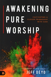 Awakening Pure Worship by Jeff Deyo