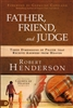 Father, Friend, and Judge by Robert Henderson
