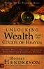 Unlocking Wealth from the Courts of Heaven by Robert Henderson