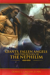 Giants Fallen Angels and the Return of the Nephilim by Dennis Lindsay