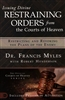 Issuing Divine Restraining Orders from the Courts of Heaven by Dr. Francis Myles with Robert Henderson