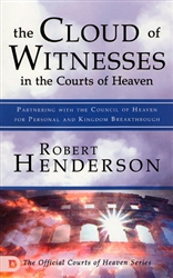 Cloud of Witnesses in the Courts of Heaven by Robert Henderson