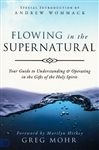 Flowing in the Supernatural by Greg Mohr