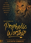 Dynamics of Prophetic Worship by Kathryn Summers