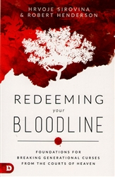 Redeeming Your Bloodline by Hrvoje Sirovina and Robert Henderson