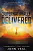 Supernaturally Delivered John Veal
