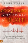 Conquering the Spirit of Death by Becky Dvorak