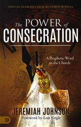 Power of Consecration by Jeremiah Johnson